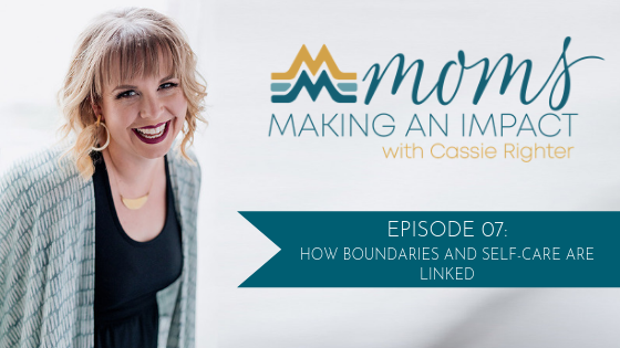 Episode 07: How Boundaries and Self Care are Linked Blog Cover
