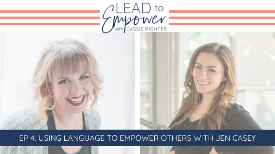 Using Language to Empower Others with Jen Casey blog cover