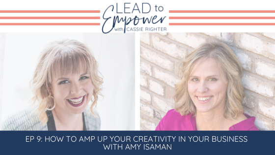 How to Amp Up Your Creativity in Your Business with Amy Isaman blog cover