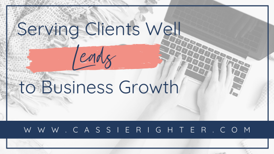 Serving Clients Well Leads to Business Growth blog cover