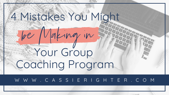 4 Mistakes You Might be Making in Your Group Coaching Program blog cover