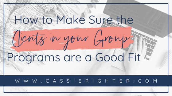 How to Make Sure the Clients in your Group Programs are a Good Fit blog cover